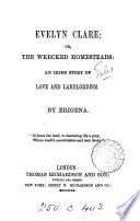 Evelyn Clare; or, The wrecked homsteads, by Erigena