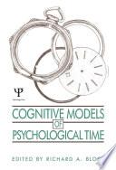 Cognitive Models of Psychological Time
