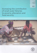 Increasing the Contribution of Small scale Fisheries to Poverty Alleviation and Food Security