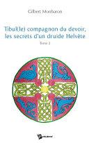 Tibul(le) compagnon du devoir, les secrets d'un druide Helvète