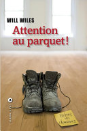 Attention au parquet!