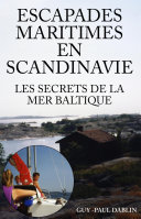 Escapades Maritimes En Scandinavie - Les Secrets de La Mer Baltique