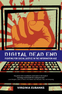 Digital Dead End: Fighting for Social Justice in the ...