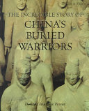 The Incredible Story of China s Buried Warriors Book