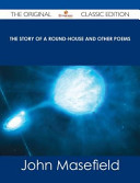 The Story of a Round House and Other Poems   The Original Classic Edition