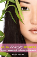 Asian Beauty Secrets  Ancient and Modern Tips from the Far East