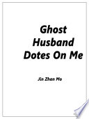 Ghost Husband Dotes On Me