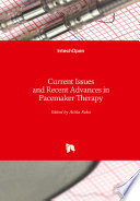 Current Issues and Recent Advances in Pacemaker Therapy Book
