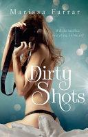 Dirty Shots