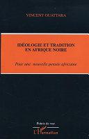 IDÉOLOGIE ET TRADITION EN AFRIQUE NOIRE