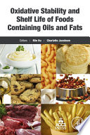 """Oxidative Stability and Shelf Life of Foods Containing Oils and Fats"" by Min Hu, Charlotte Jacobsen"