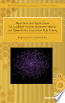 Algorithms and Applications for Academic Search  Recommendation and Quantitative Association Rule Mining