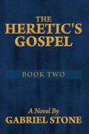 The Heretic's Gospel - Book Two Pdf/ePub eBook