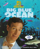 Bill Nye the Science Guy s Big Blue Ocean