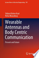 Wearable Antennas and Body Centric Communication
