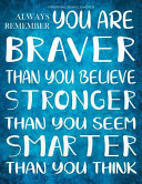 Inspirational Journal to Write in   Always Remember You Are Braver Than You Believe