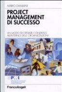 Project management di successo. Un modo di operare condiviso all'interno delle organizzazioni