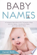 Baby Names A Complete Name Book With Thousands Of Boys And Girls Names Including The Means And Origins Behind Them PDF