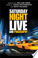 Saturday Night Live and Philosophy