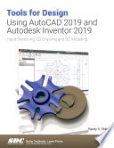 Tools for Design Using AutoCAD 2019 and Autodesk Inventor 2019
