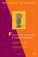 POLITIQUE AFRICAINE N-082-Figures de la réussite et imaginaires politiques [Pdf/ePub] eBook