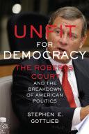 Unfit for Democracy