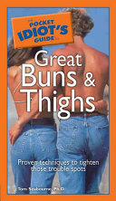 The Pocket Idiot s Guide to Great Buns and Thighs