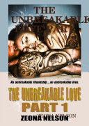 THE UNBREAKABLE LOVE PART 1