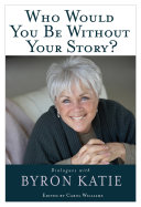 Who Would You Be Without Your Story