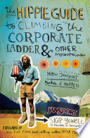 The Hippie Guide to Climbing Corporate Ladder and Other Mountains