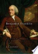 The Life of Benjamin Franklin  Volume 3