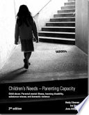 """Children's needs parenting capacity: child abuse, parental mental illness, learning disability, substance misuse, and domestic violence"" by Hedy Cleaver, Ira Unell, Great BritainDepartment for Education"