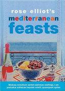 Rose Elliot s Mediterranean Feasts