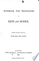 A Handbook for Travellers in Kent and Sussex  By Richard J  King  With map Book PDF