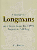 A History of Longmans and Their Books  1724 1990
