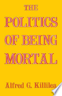 The Politics of Being Mortal