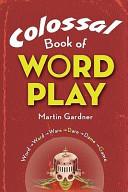 Colossal Book of Wordplay