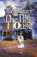 The Big House–a ghost story, love story and epic tale of good versus evil.