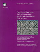 Organizing Knowledge for Environmentally and Socially Sustainable Development
