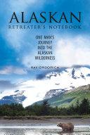 The Alaskan Retreater s Notebook