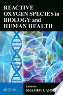 Reactive Oxygen Species in Biology and Human Health Book