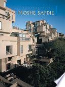 Moshe Safdie Volume 1