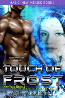 Touch of Frost: Magic, New Mexico Book 1 Pdf/ePub eBook