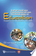 Information Communication Technology In Education  Singapore s Ict Masterplans 1997 2008