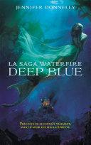 La Saga Waterfire - tome 1 - Deep Blue ebook
