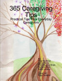 365 Caregiving Tips  Practical Tips from Everyday Caregivers