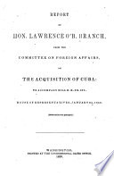 Report of L.O'B. Branch from the Committee on Foreign Affairs, on the Acquisition of Cuba