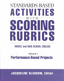 Standards based Activities with Scoring Rubrics  Performance based projects