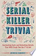 Serial Killer Trivia Book