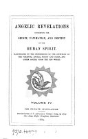 Angelic revelations concerning the origin, ultimation, and destiny of the human spirit [by W. Oxley].